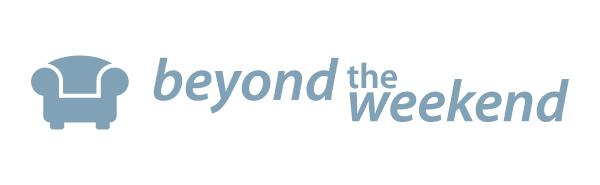 Beyond the Weekend